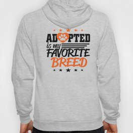 Adopted is my favorite breed Hoody