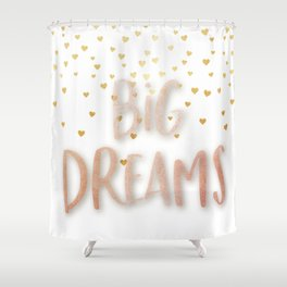 Golden Big dreams Shower Curtain