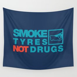 SMOKE TYRES NOT DRUGS v2 HQvector Wall Tapestry