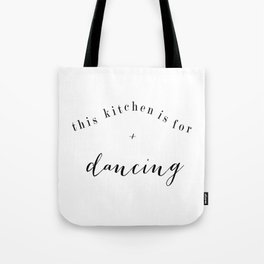 this kitchen is for dancing print Tote Bag