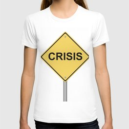 Crisis Warning Sign T-shirt