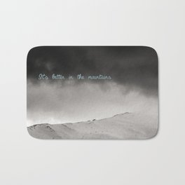 It's better in the mountains Bath Mat