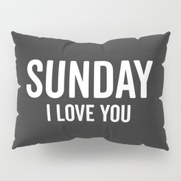 Sunday Love Funny Quote Pillow Sham
