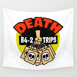 Death B4 2 Trips Wall Tapestry