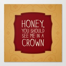 Honey, you should see me in a crown - Moriarty Canvas Print