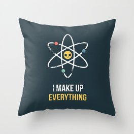 Never Trust an Atom Throw Pillow