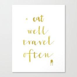 Eat well travel often Gold Canvas Print