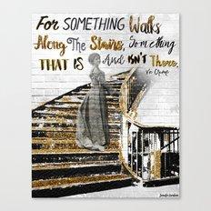For Something Walks Canvas Print