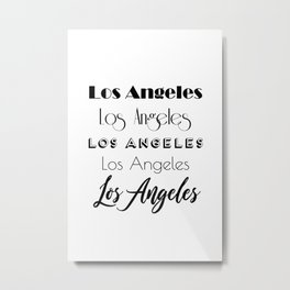 Los Angeles City Quote Sign, Digital Download, Calligraphy Text Art, Large Printable Photography Metal Print
