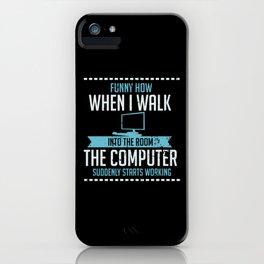Computer Geek Design: Tech Support I Computer Starts Working iPhone Case
