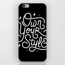 Own Your Style - Black and white monoline script hand lettering iPhone Skin