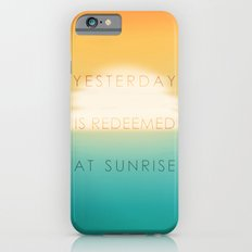 Yesterday is redeemed at sunrise iPhone 6s Slim Case
