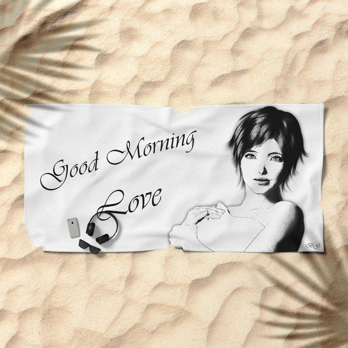 Good Morning Love Beach Towel