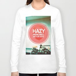 Hazy Memories Are For Keeps Long Sleeve T-shirt