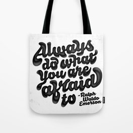 Always Do What You Are Afraid To Tote Bag