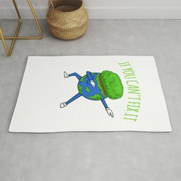 If You Can't Fix It Don't Break It - Earth Day Rug