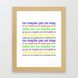 Indecisive - Funny, yes, no, maybe, coloured text design, red, yellow, blue, purple, green, black Framed Art Print