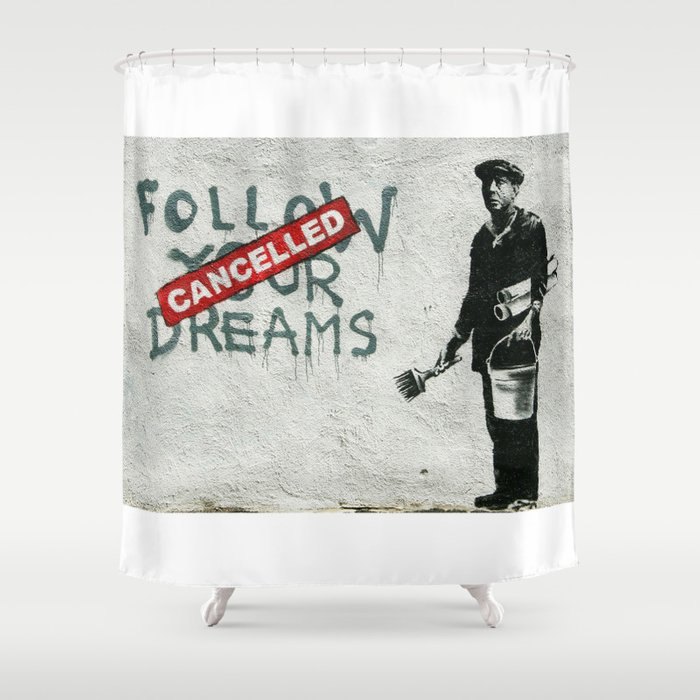 Banksy Follow Your Dreams Shower Curtain