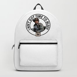 I ain't got time to bleed Backpack
