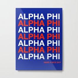 ALPHAPHI HAVE A NICE DAY Metal Print