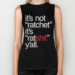 "It's Not ""Ratchet"" It's ""Ratshit"" Y'all Biker Tank"