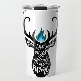 May the wilds of Terrasen call me home Travel Mug