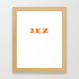 2EZ orange Framed Art Print