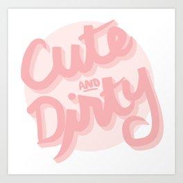cute and dirty Art Print