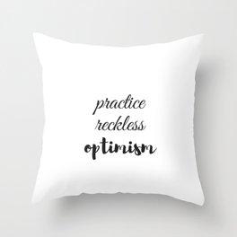 PRACTICE RECKLESS OPTIMISM Throw Pillow