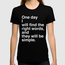 "Jack Kerouac Quote from ""On The Road"": They Will Be Simple T-shirt"