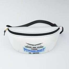 PsyD No Fear Your Psychologist is Here Psychological Fanny Pack