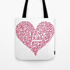 Get Outta My Heart Tote Bag