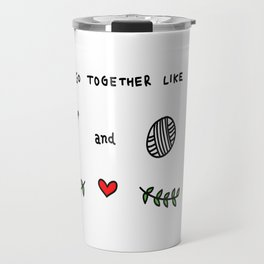 we go together like 3 Travel Mug