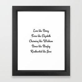 Pride and Prejudice Jane Austen Love Like Darcy Fierce Like Elizabeth Framed Art Print