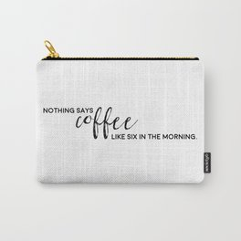 Typographic Coffee Quote Carry-All Pouch