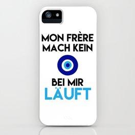 MON FRERE MACH KEIN AUGE BEI MIR LÄUFT iPhone Case