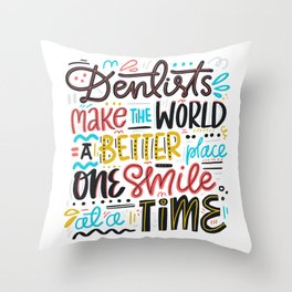 Dentist Lettering Quote Throw Pillow