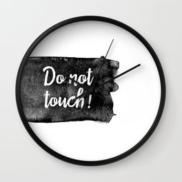 Do not touch! Wall Clock