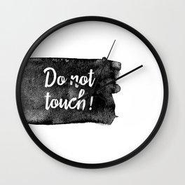Do not touch! Wall Clock