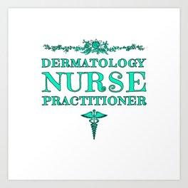 Dermatology Nurse Practitioner Graduation Gift Art Print