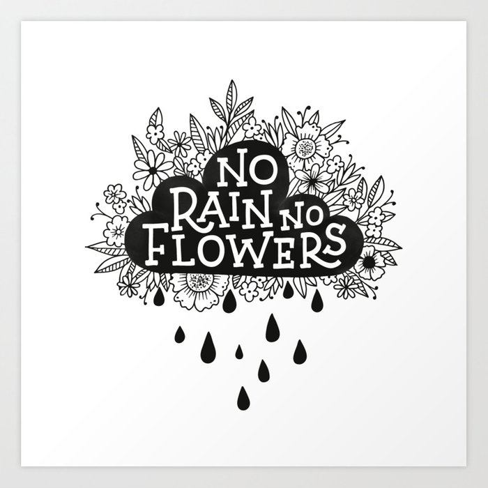 Image result for no rain no flowers