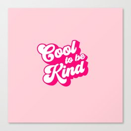 Cool to be Kind #positivevibes Canvas Print