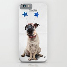 A Pug's Life Slim Case iPhone 6s