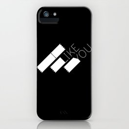 I Like You Graphik: White Type iPhone Case