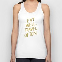 quotes Tank Tops featuring Eat Well Travel Often on Gold by Cat Coquillette