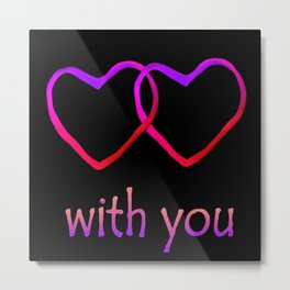 With You Pink Metal Print