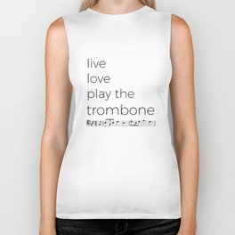 Live, love, play the trombone Biker Tank