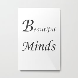 Beautiful minds Metal Print