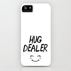 HUG DEALER SMILEY FACE - cute quote Slim Case iPhone SE
