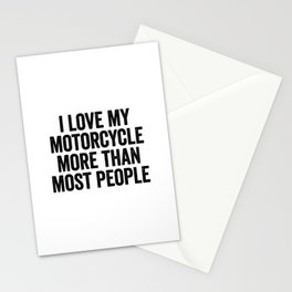 I Love My Motorcycle More Than Most People Stationery Cards